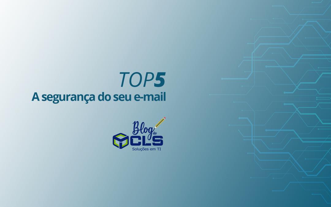 TOP5: A segurança do seu e-mail
