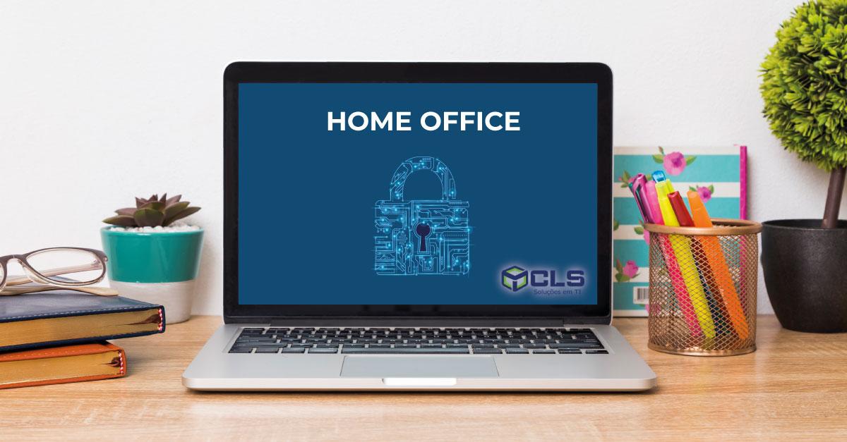 Home Office com segurança durante a pandemia